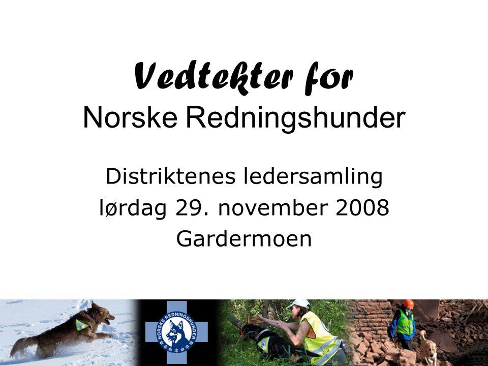 Vedtekter for Norske Redningshunder Distriktenes ledersamling lørdag 29. november 2008 Gardermoen