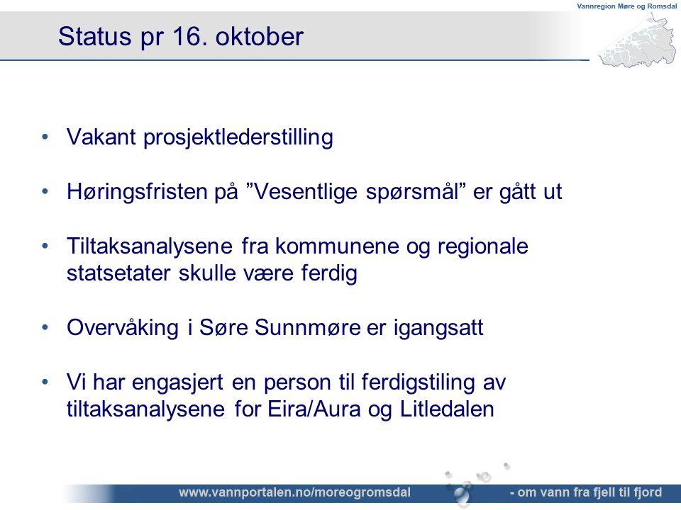 """Status pr 16. oktober •Vakant prosjektlederstilling •Høringsfristen på """"Vesentlige spørsmål"""" er gått ut •Tiltaksanalysene fra kommunene og regionale s"""