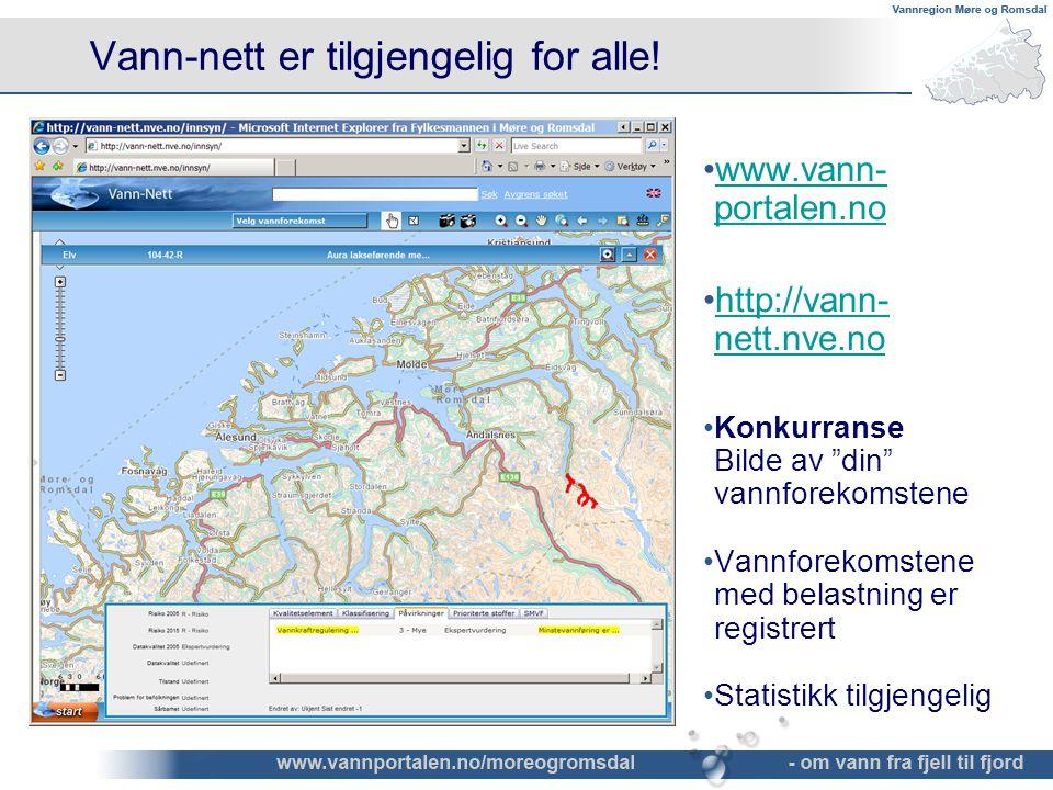 Vann-nett er tilgjengelig for alle! •www.vann- portalen.nowww.vann- portalen.no •http://vann- nett.nve.nohttp://vann- nett.nve.no •Konkurranse Bilde a
