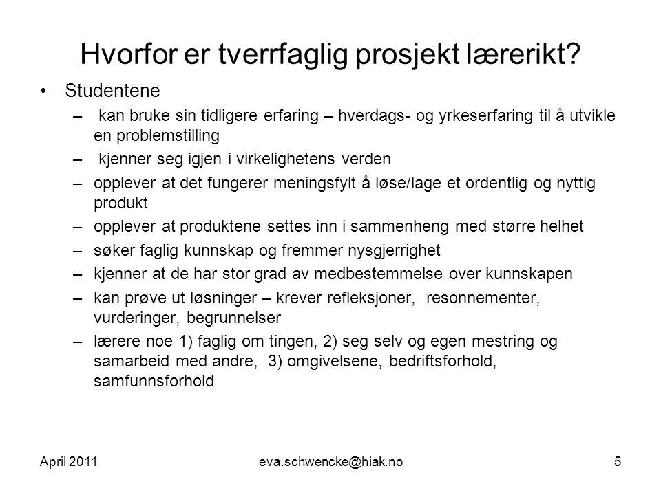 April 2011eva.schwencke@hiak.no6 Hva er prosjekt – hvorfor er det vanskelig for studentene.
