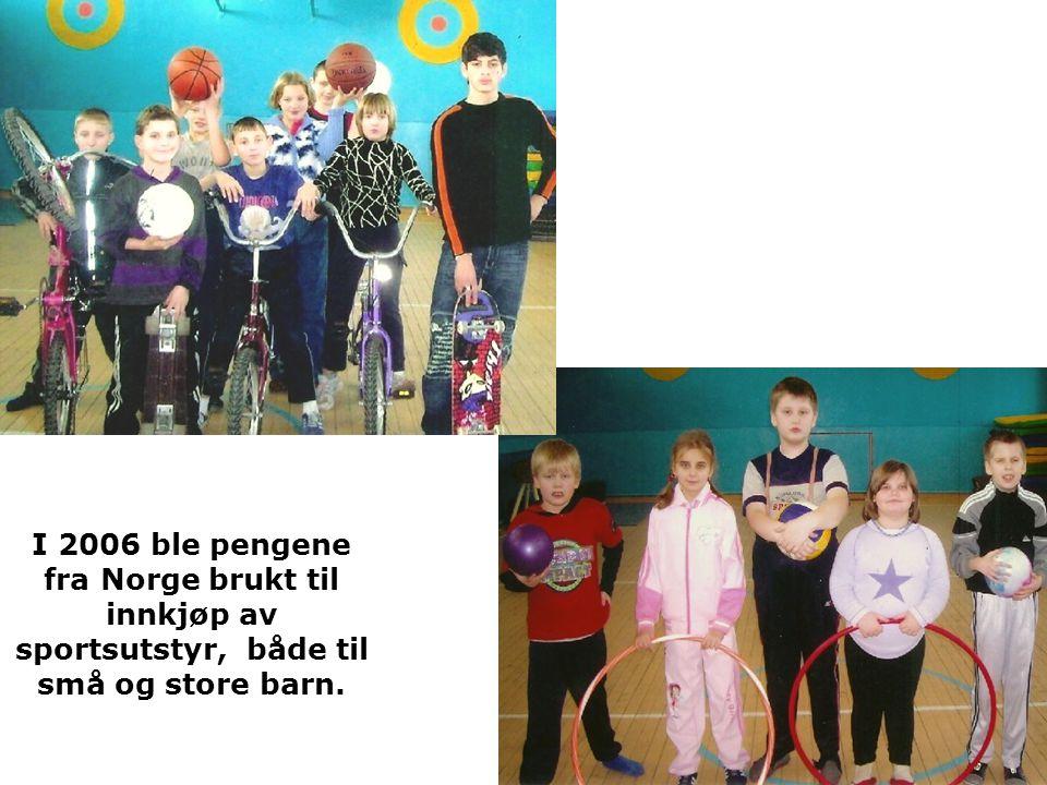 I 2006 ble pengene fra Norge brukt til innkjøp av sportsutstyr, både til små og store barn.