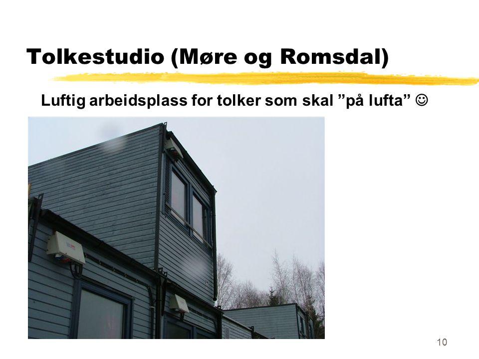 10 Tolkestudio (Møre og Romsdal) Luftig arbeidsplass for tolker som skal på lufta 