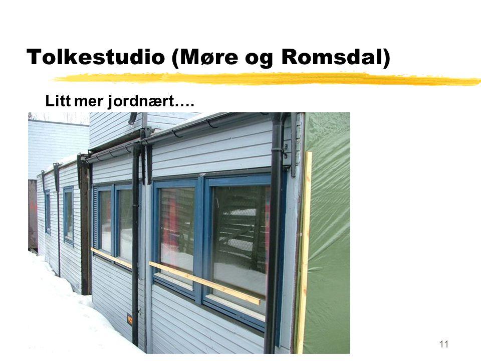 11 Tolkestudio (Møre og Romsdal) Litt mer jordnært….