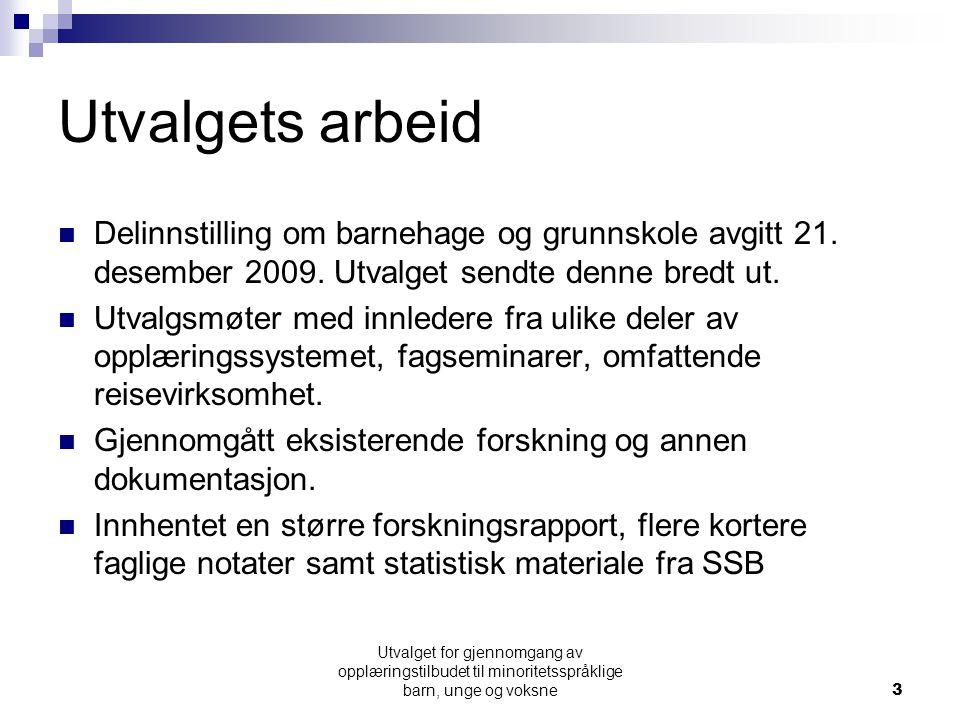 Utvalgets arbeid  Delinnstilling om barnehage og grunnskole avgitt 21.