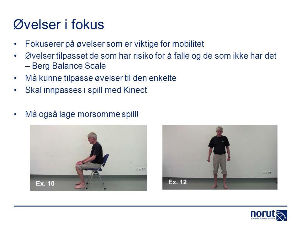 Øvelser i fokus •Fokuserer på øvelser som er viktige for mobilitet •Øvelser tilpasset de som har risiko for å falle og de som ikke har det – Berg Bala