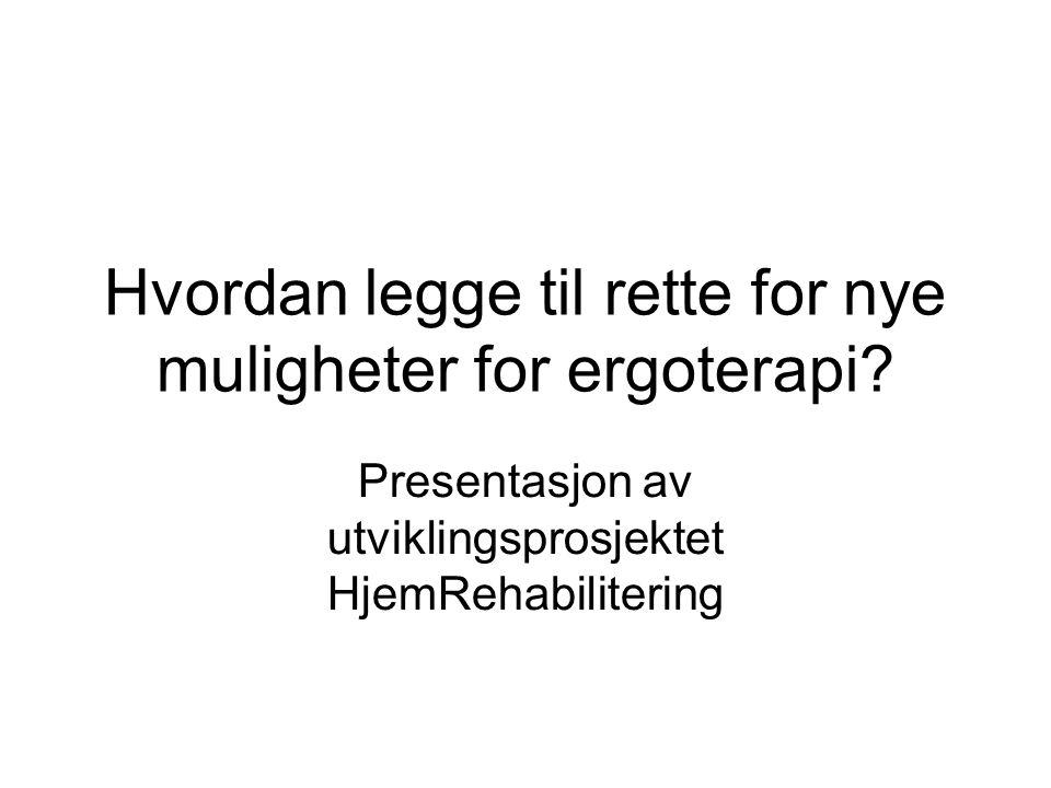 Hvordan legge til rette for nye muligheter for ergoterapi.