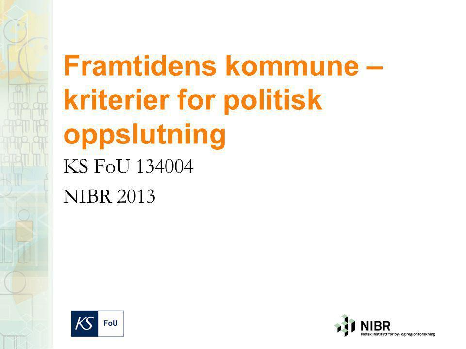 Framtidens kommune – kriterier for politisk oppslutning KS FoU 134004 NIBR 2013