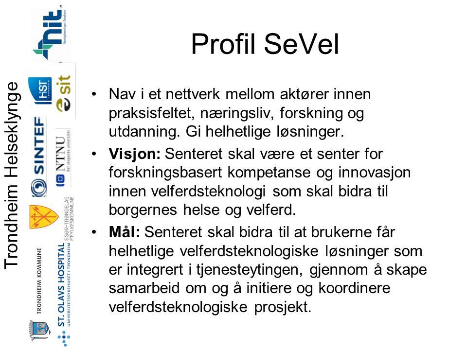 Trondheim Helseklynge Profil SeVel •Nav i et nettverk mellom aktører innen praksisfeltet, næringsliv, forskning og utdanning.