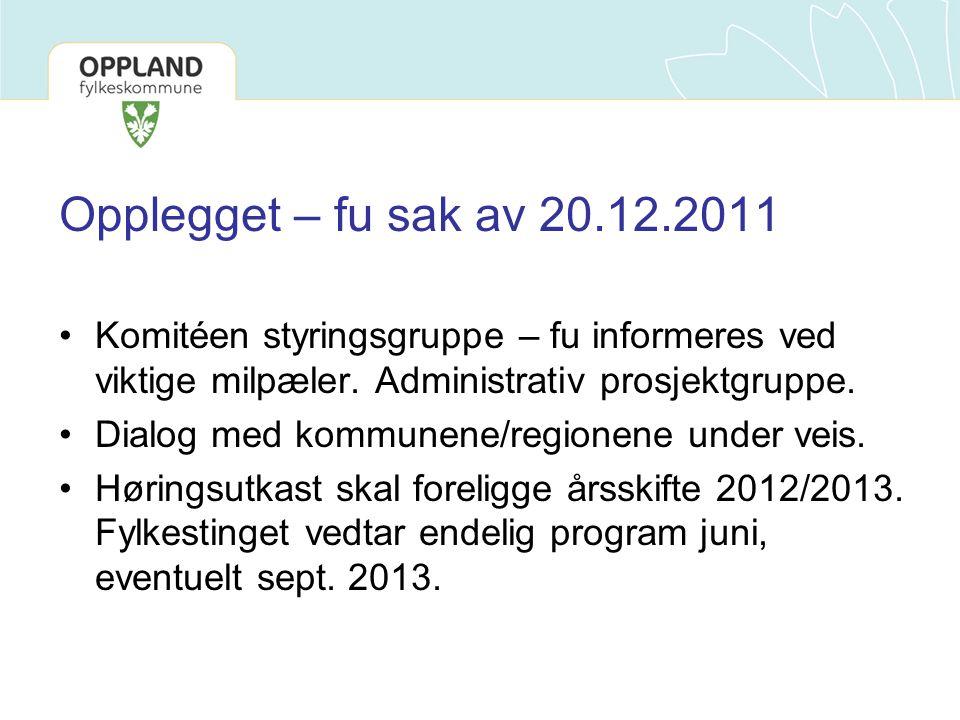 Opplegget – fu sak av 20.12.2011 •Komitéen styringsgruppe – fu informeres ved viktige milpæler.
