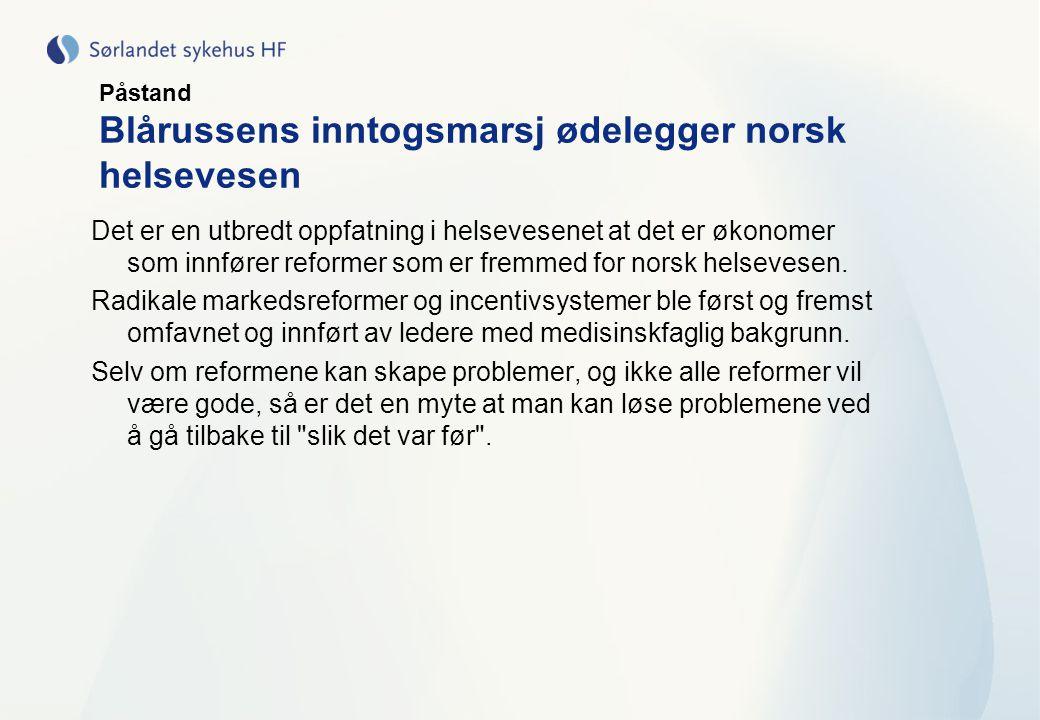 Påstand Blårussens inntogsmarsj ødelegger norsk helsevesen Det er en utbredt oppfatning i helsevesenet at det er økonomer som innfører reformer som er