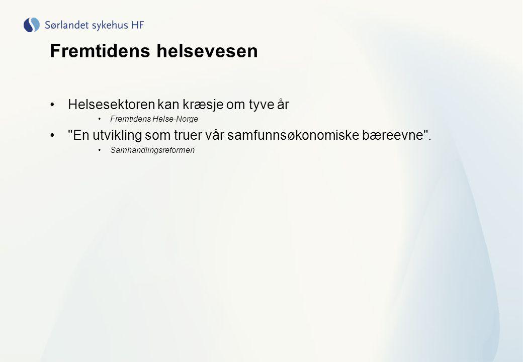 Fremtidens helsevesen •Helsesektoren kan kræsje om tyve år •Fremtidens Helse-Norge •