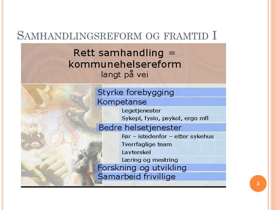 S AMHANDLINGSREFORM OG FRAMTID I 5