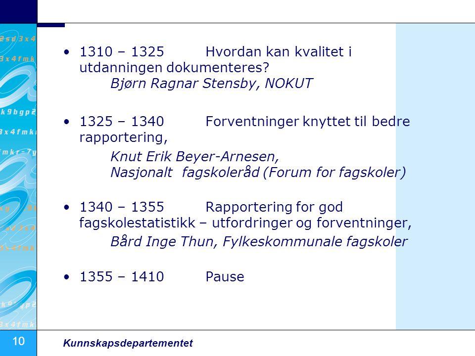 10 Kunnskapsdepartementet •1310 – 1325 Hvordan kan kvalitet i utdanningen dokumenteres.