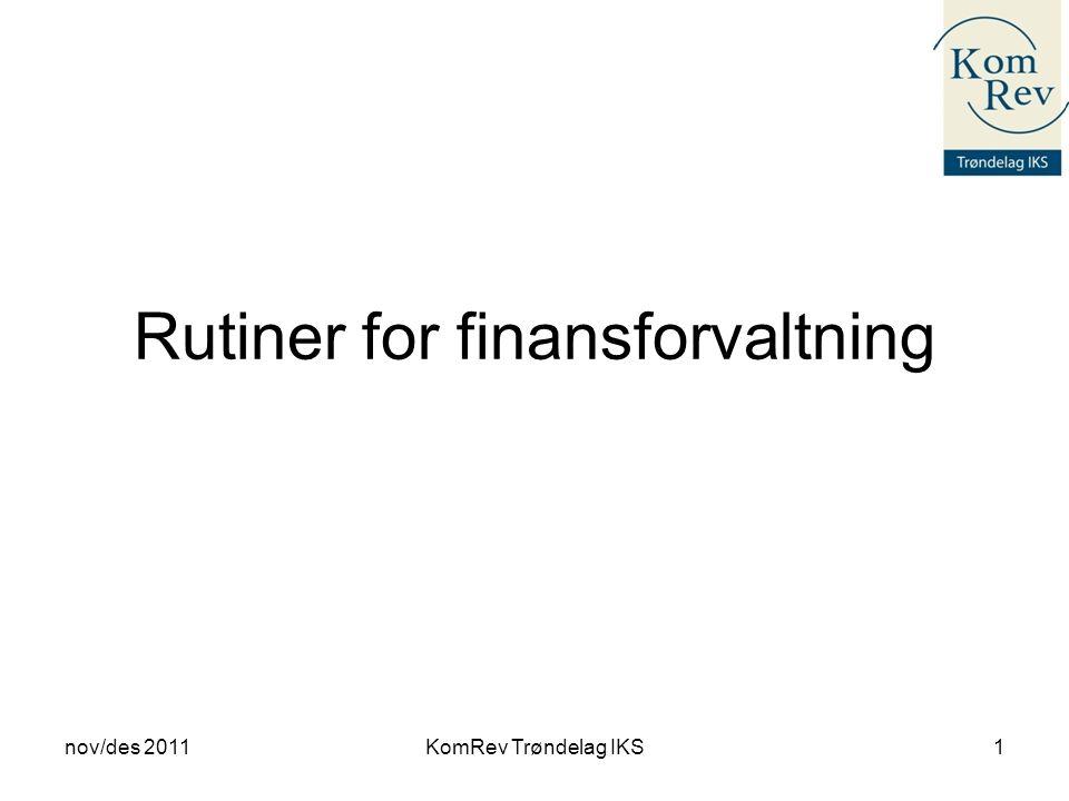 Rutiner for finansforvaltning nov/des 2011KomRev Trøndelag IKS1
