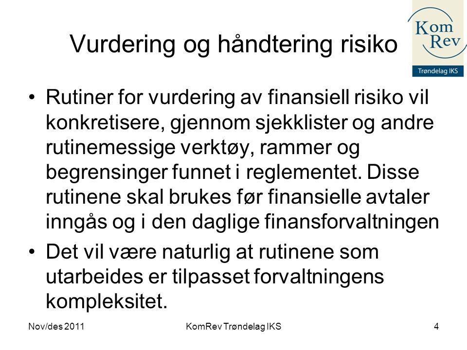 Vurdering og håndtering risiko •Rutiner for vurdering av finansiell risiko vil konkretisere, gjennom sjekklister og andre rutinemessige verktøy, ramme