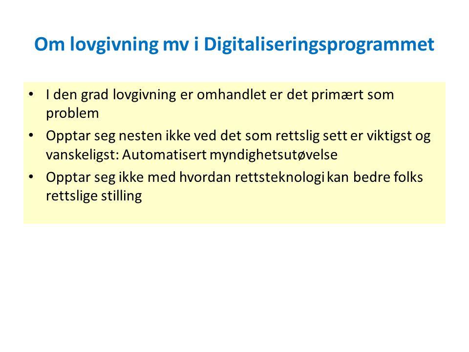 Lovgivning som problem for digitalisering av forvaltningen • Er loven i veien.