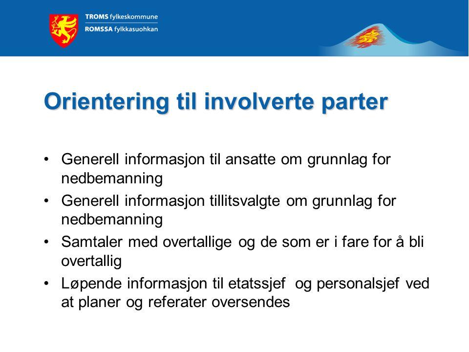 Orientering til involverte parter •Generell informasjon til ansatte om grunnlag for nedbemanning •Generell informasjon tillitsvalgte om grunnlag for n