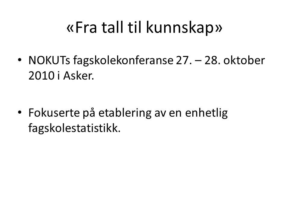 «Fra tall til kunnskap» • NOKUTs fagskolekonferanse 27.