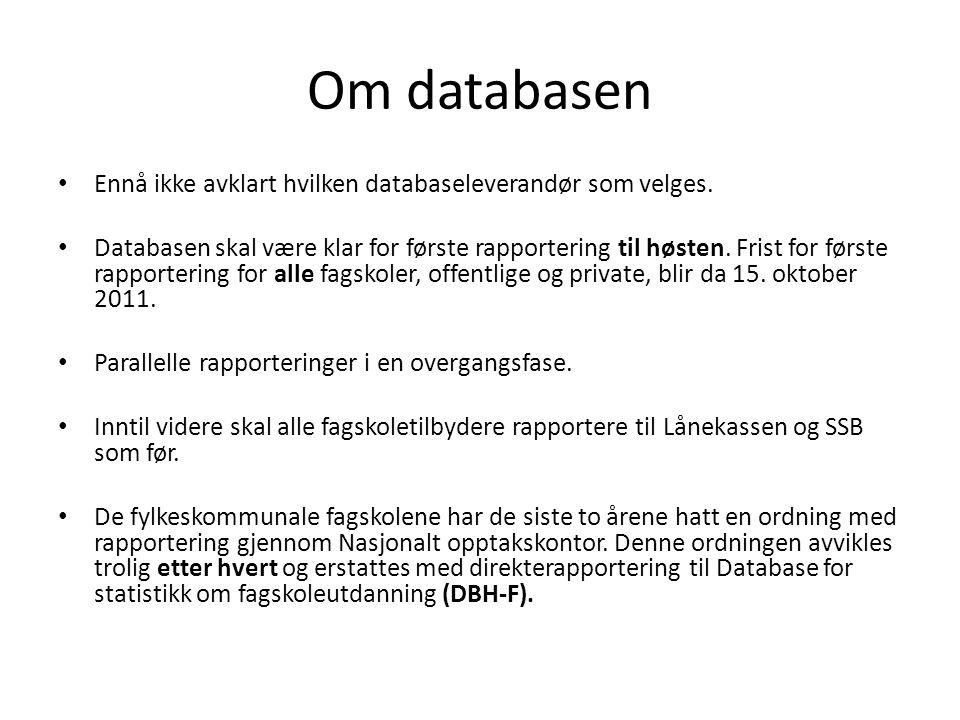 Om databasen • Ennå ikke avklart hvilken databaseleverandør som velges.