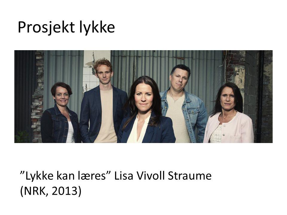 """Prosjekt lykke """"Lykke kan læres"""" Lisa Vivoll Straume (NRK, 2013)"""