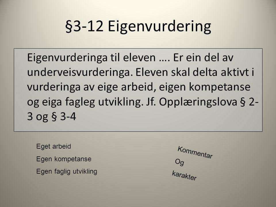 §3-12 Eigenvurdering Eigenvurderinga til eleven ….