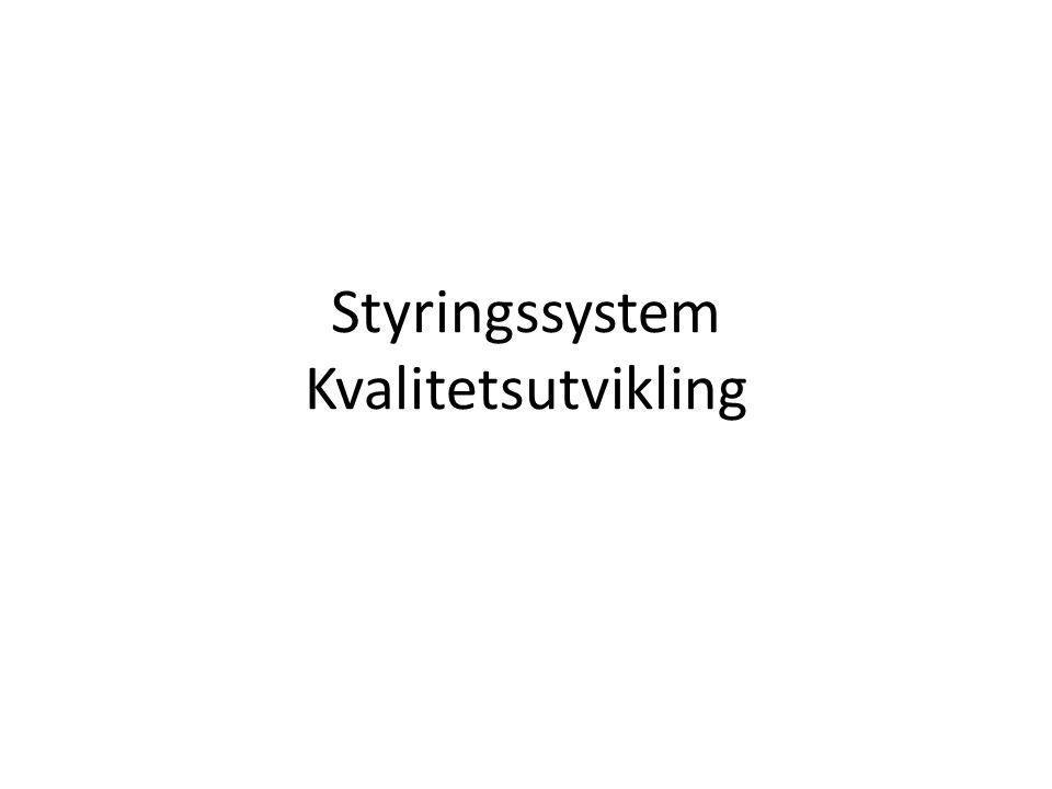 Styringssystem Kvalitetsutvikling