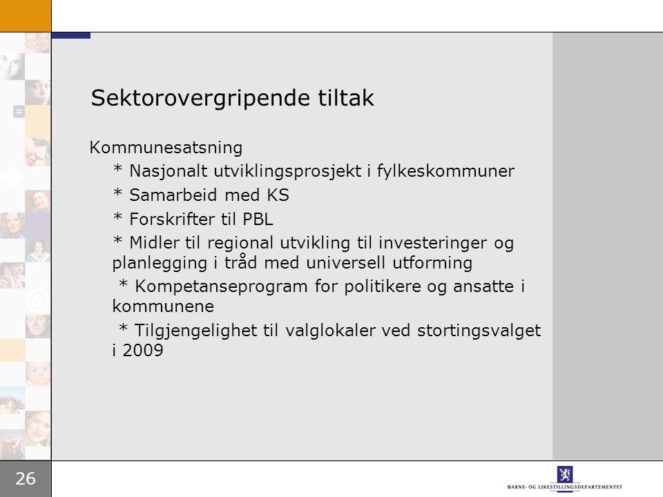 26 Sektorovergripende tiltak Kommunesatsning * Nasjonalt utviklingsprosjekt i fylkeskommuner * Samarbeid med KS * Forskrifter til PBL * Midler til reg