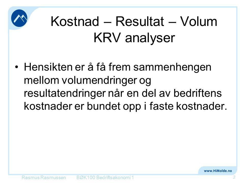 Kostnad – Resultat – Volum KRV analyser •Hensikten er å få frem sammenhengen mellom volumendringer og resultatendringer når en del av bedriftens kostn