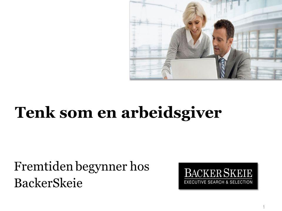 Fremtiden begynner hos BackerSkeie 1 Tenk som en arbeidsgiver