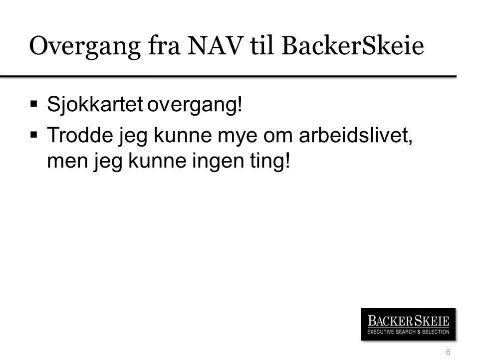 Overgang fra NAV til BackerSkeie  Sjokkartet overgang.