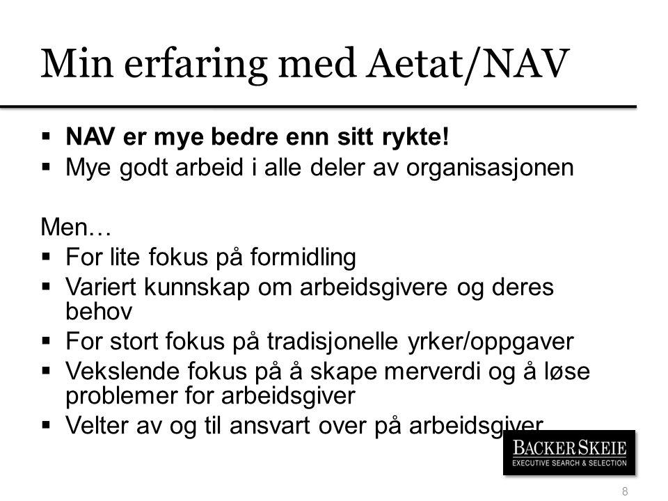 Min erfaring med Aetat/NAV  NAV er mye bedre enn sitt rykte.