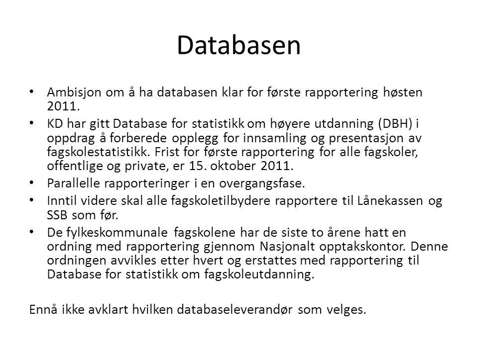 Databasen • Ambisjon om å ha databasen klar for første rapportering høsten 2011.