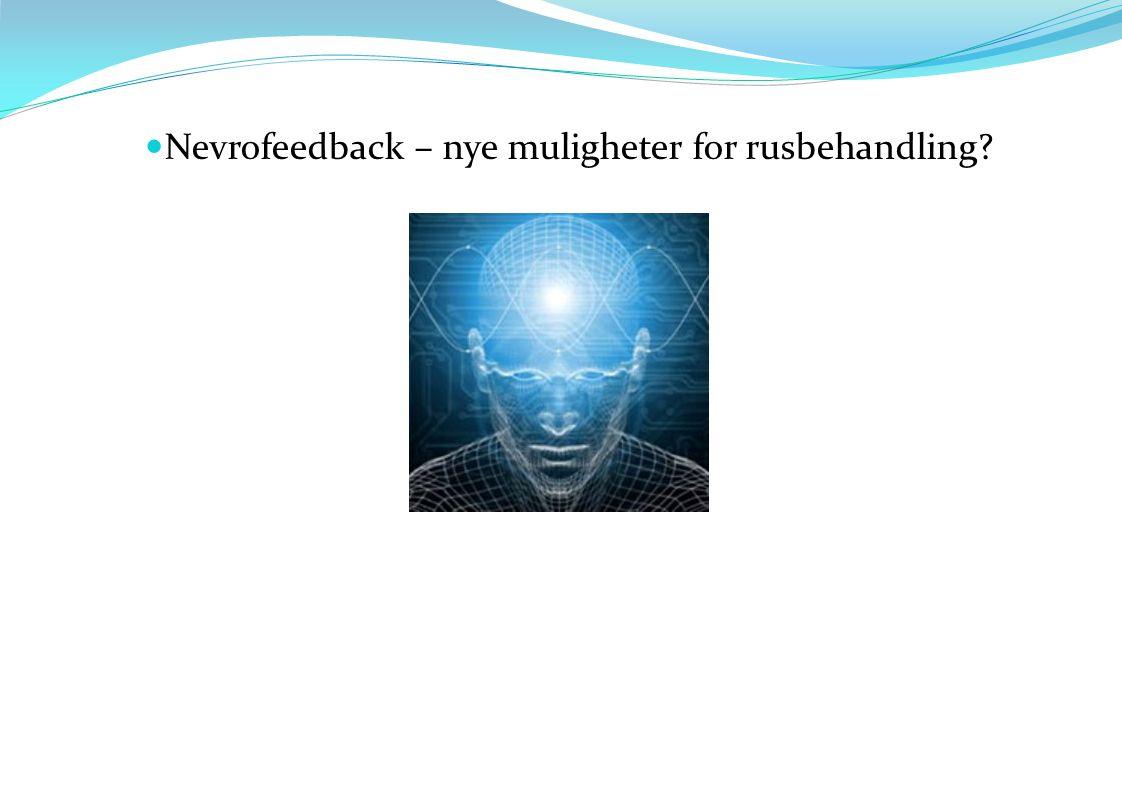  Nevrofeedback – nye muligheter for rusbehandling?
