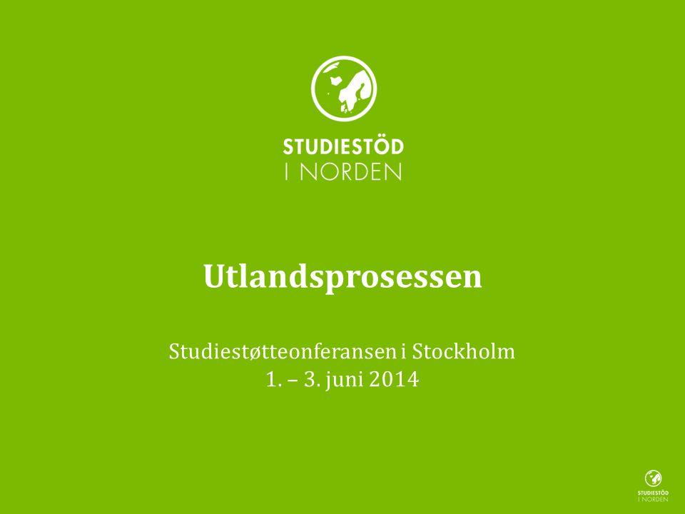 Utlandsprosessen Studiestøtteonferansen i Stockholm 1. – 3. juni 2014