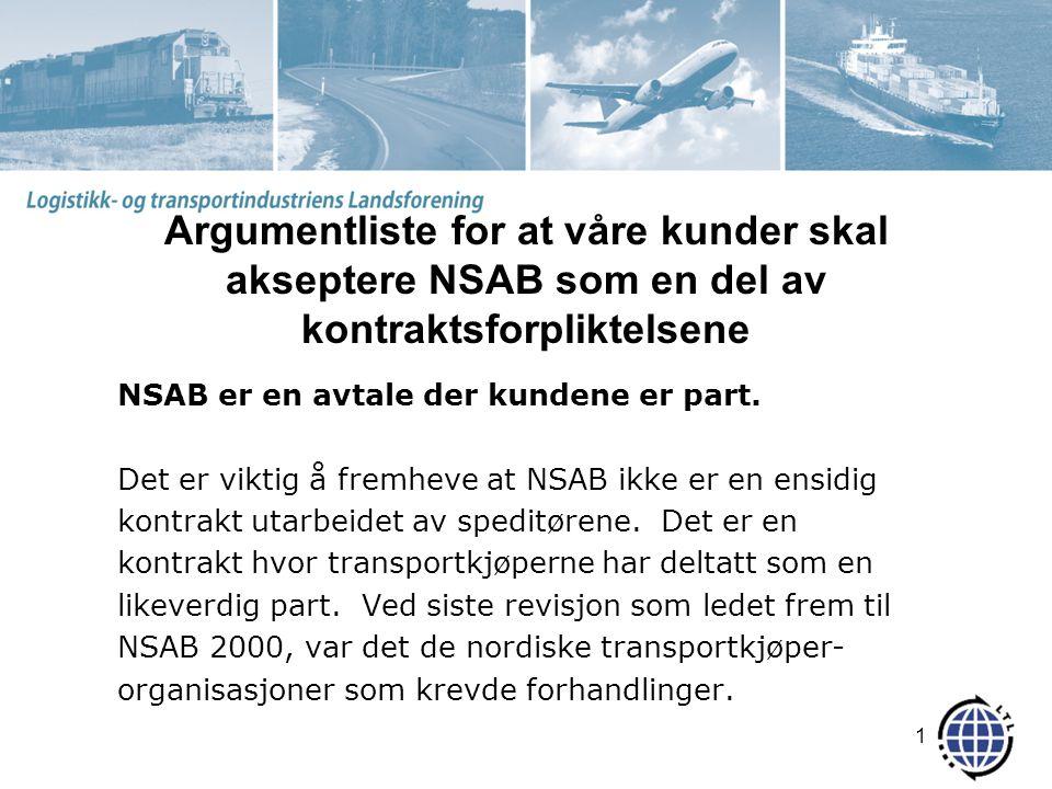 Argumentliste for at våre kunder skal akseptere NSAB som en del av kontraktsforpliktelsene NSAB er en avtale der kundene er part.