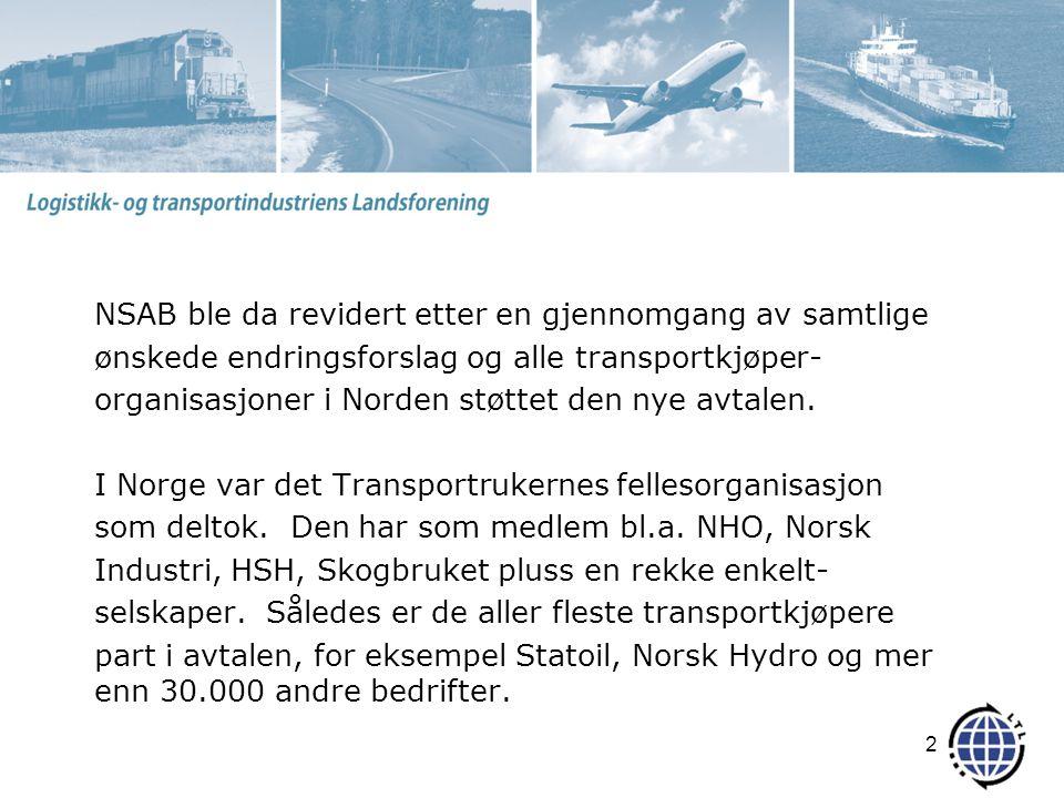NSAB ble da revidert etter en gjennomgang av samtlige ønskede endringsforslag og alle transportkjøper- organisasjoner i Norden støttet den nye avtalen.