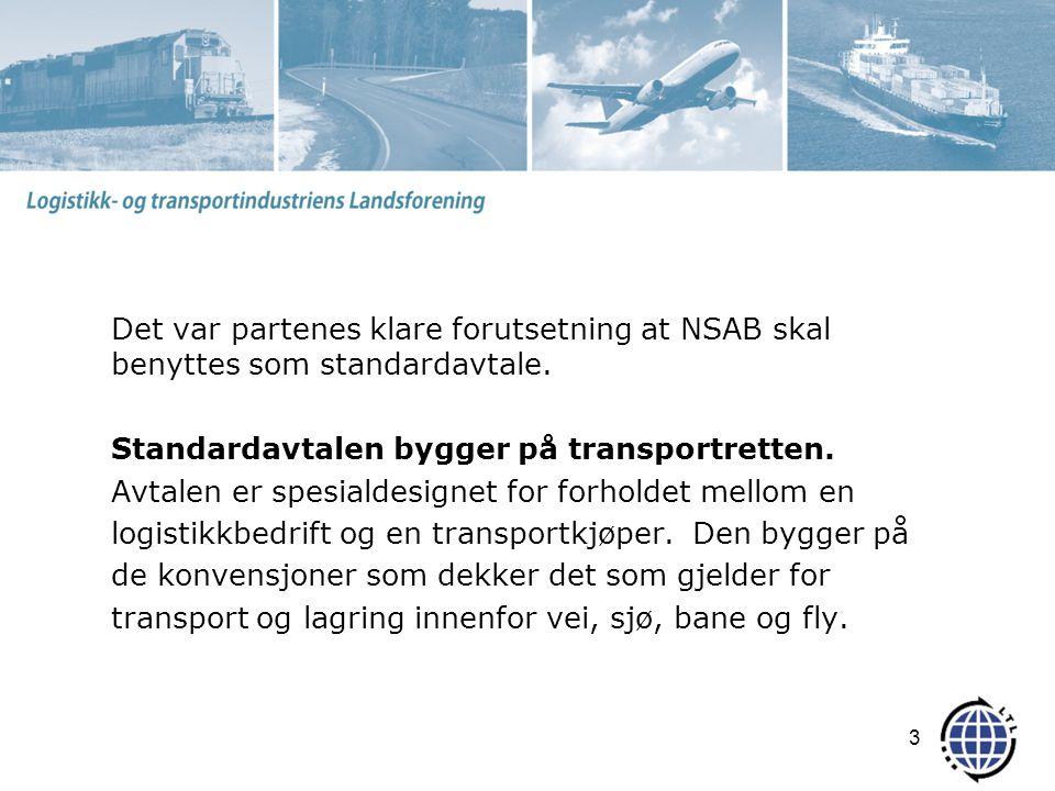 Det var partenes klare forutsetning at NSAB skal benyttes som standardavtale.