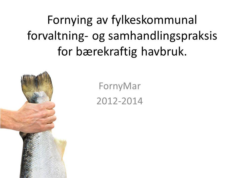 Fornying av fylkeskommunal forvaltning- og samhandlingspraksis for bærekraftig havbruk.