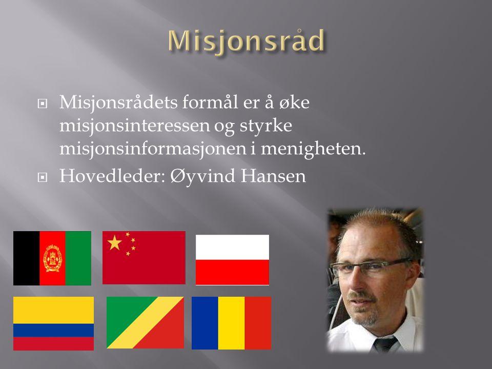  Misjonsrådets formål er å øke misjonsinteressen og styrke misjonsinformasjonen i menigheten.  Hovedleder: Øyvind Hansen