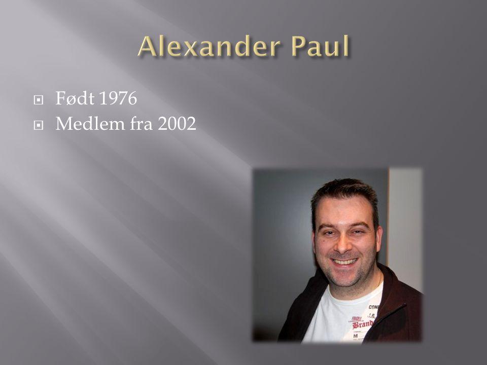  Født 1976  Medlem fra 2002