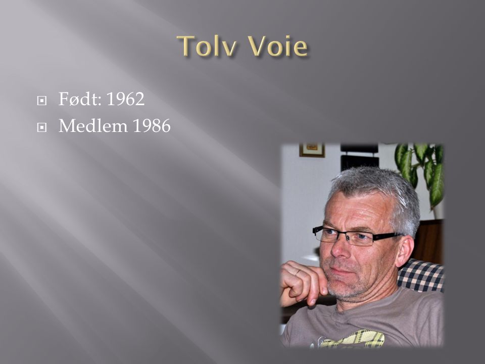  Født: 1962  Medlem 1986