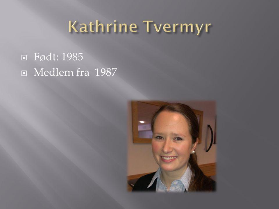  Født: 1985  Medlem fra 1987