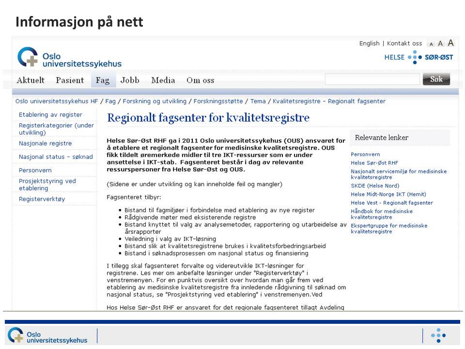 oslo-universitetssykehus.no/>> Forskning >> Forskningsstøtte>> Kvalitetsregistre - Fagsenter Informasjon på nett