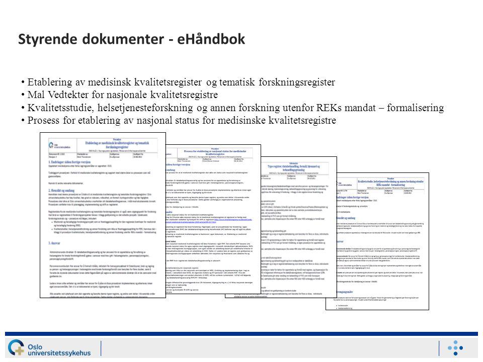 Styrende dokumenter - eHåndbok • Etablering av medisinsk kvalitetsregister og tematisk forskningsregister • Mal Vedtekter for nasjonale kvalitetsregis