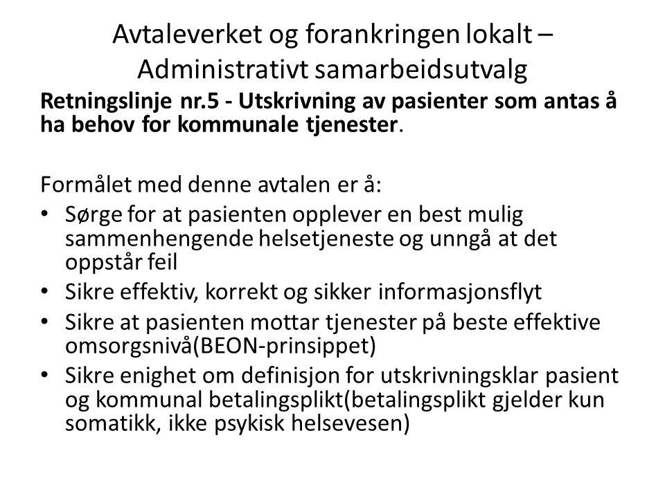 Avtaleverket og forankringen lokalt – Administrativt samarbeidsutvalg Retningslinje nr.5 - Utskrivning av pasienter som antas å ha behov for kommunale