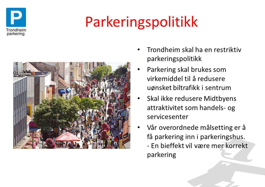 Parkeringspolitikk • Trondheim skal ha en restriktiv parkeringspolitikk • Parkering skal brukes som virkemiddel til å redusere uønsket biltrafikk i se