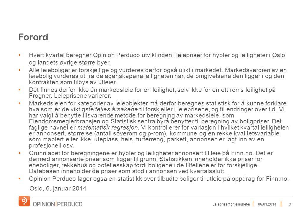 Forord •Hvert kvartal beregner Opinion Perduco utviklingen i leiepriser for hybler og leiligheter i Oslo og landets øvrige større byer. •Alle leieboli