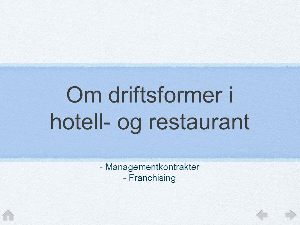 Om driftsformer i hotell- og restaurant - Managementkontrakter - Franchising