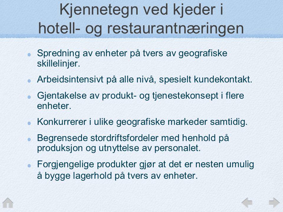 Kjennetegn ved kjeder i hotell- og restaurantnæringen Spredning av enheter på tvers av geografiske skillelinjer.