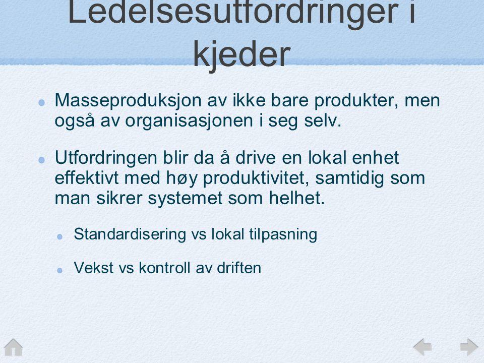 Ledelsesutfordringer i kjeder Masseproduksjon av ikke bare produkter, men også av organisasjonen i seg selv.